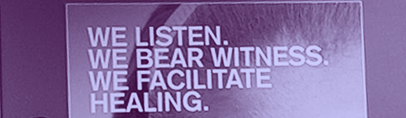We listen. We bear witness. We facilitate healing.